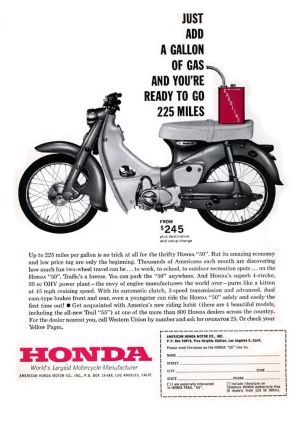 Với 1 gallon xăng, bạn sẽ sẵn sàng đi quãng đường 225 dặm là dòng quảng cáo của dòng xe Cub tại Mỹ