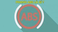 Phanh ABS và sứ mệnh bảo vệ loài người