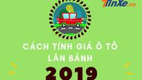 [Infographic]: Cách tính giá lăn bánh cho ô tô mới nhất 2019