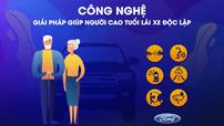 Ford tập trung nghiên cứu công nghệ hỗ trợ người lái xe cao tuổi
