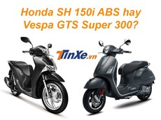 Nên mua Honda SH 150i ABS hay Vespa GTS Super 300 với 130 triệu