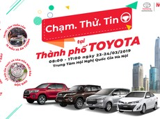 """Toyota tổ chức sự kiện """"Chạm.Thử.Tin"""" với nhiều hoạt động hấp dẫn tại Hà Nội"""