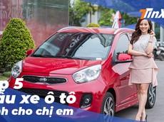 Top 5 mẫu xe phù hợp cho chị em phụ nữ muốn mua ô tô chơi Tết