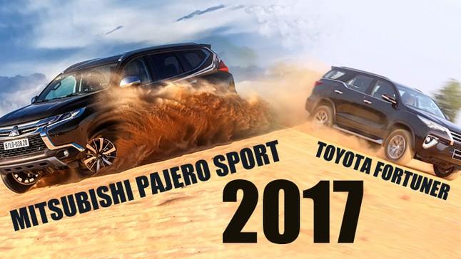 So sánh xe Toyota Fortuner 2017 và Mitsubishi Pajero Sport 2017: Chọn xe chất lượng hay hợp túi tiền?